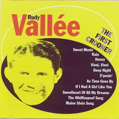 Rudy Vallee First Crooner