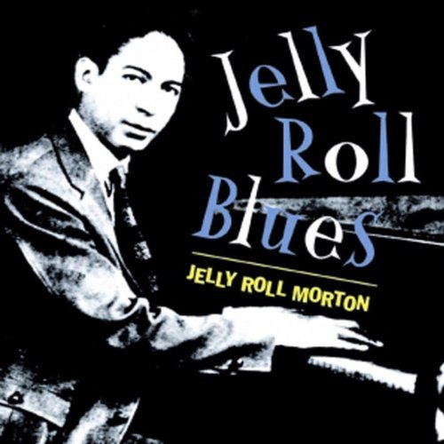 Jelly Roll Morton's Red Hot Peppers Jelly Roll Blues