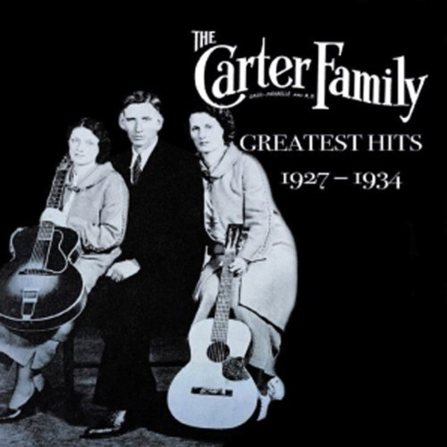 Carter Family Greatest Hits 1927 34