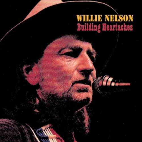 Nelson Willie Building Heartaches