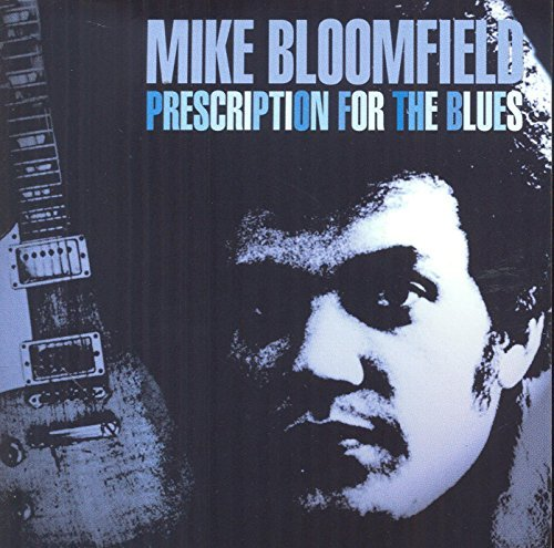 Bloomfield Michael Prescription For The Blues