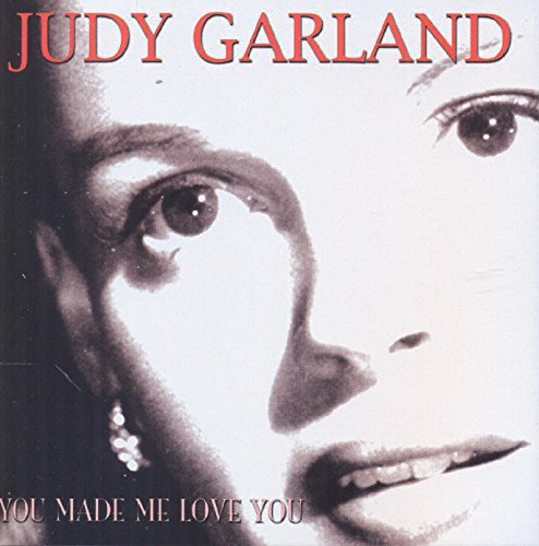Judy Garland You Made Me Love You