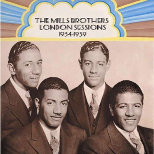 Mills Brothers London Sessions 1934 39