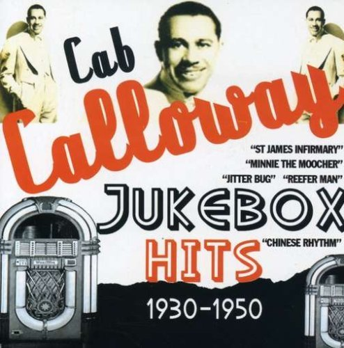 Calloway Cab Jukebox Hits 1930 50