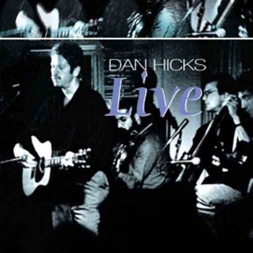 Dan Hicks Live