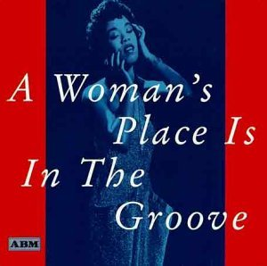 Woman's Place Is In The Groove Woman's Place Is In The Groove Import Gbr