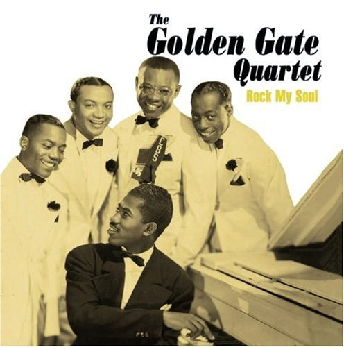 Golden Gate Quartet Rock My Soul