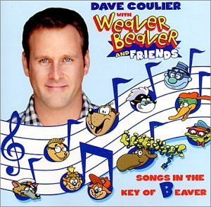Dave Coulier With Weaver Beaver And Friends Songs In The Key Of Beaver