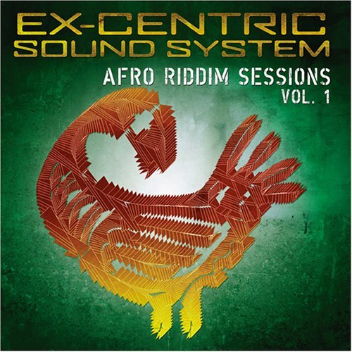 Ex Centric Sound System Vol. 1 Afro Riddim Sessions