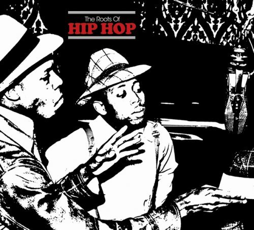 Roots Of Hip Hop Roots Of Hip Hop