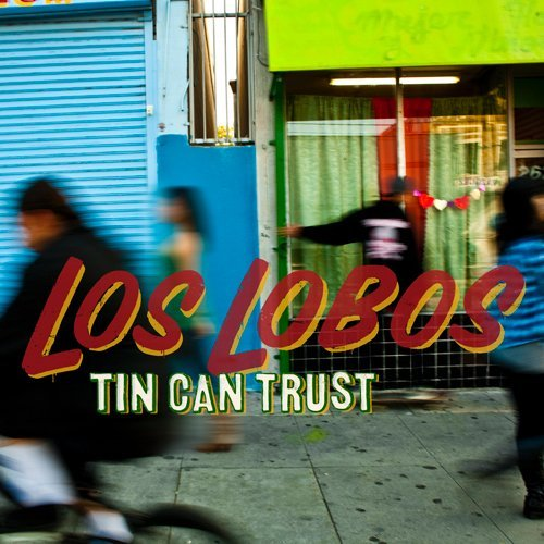 Los Lobos Tin Can Trust