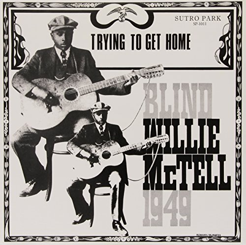 Blind Willie Mctell Trying To Get Home 180gm Vinyl
