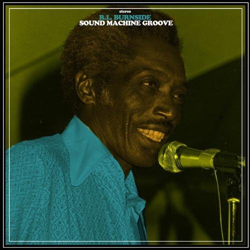 R.L. Burnside Sound Machine Groove 180gm Vinyl