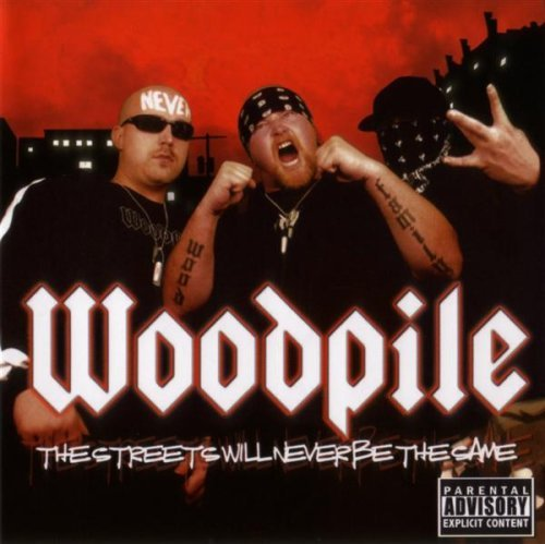 Woodpile Streets Will Never Be The Same Explicit Version