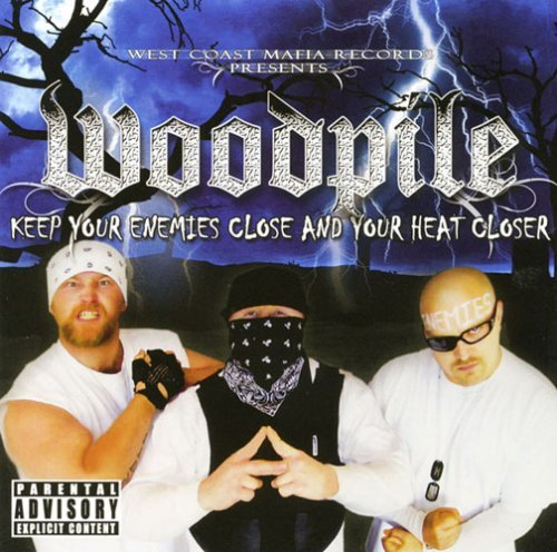 Woodpile Keep Your Enemies Close & Your Explicit Version