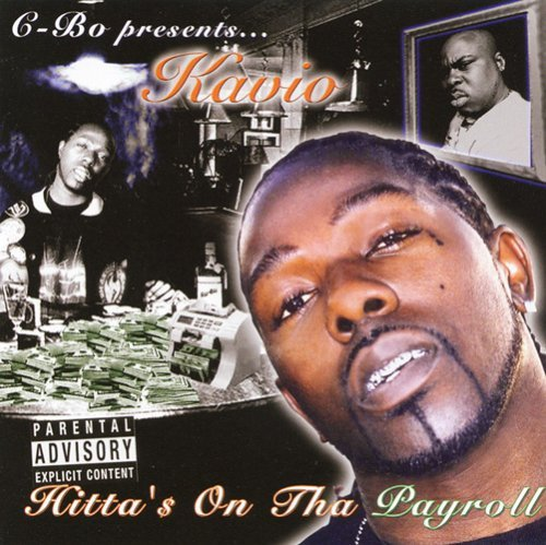 C Bo Presents Kavio Hitta's On Tha Payroll Explicit Version