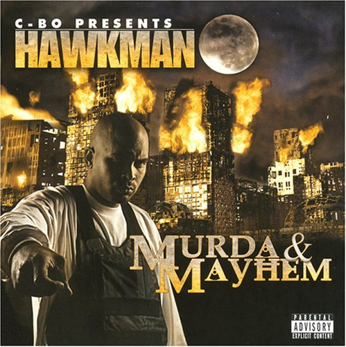 Hawkman Murda & Mayhem Explicit Version