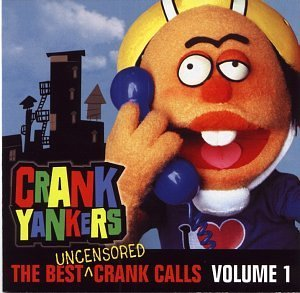 Crank Yankers Vol. 1 Best Crank Calls Explicit Version
