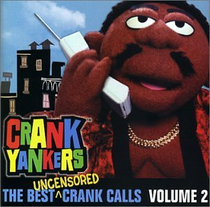 Crank Yankers Vol. 2 Best Uncensored Crank C Explicit Version