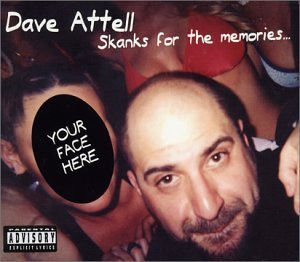 Dave Attell Skanks For The Memories Explicit Version Skanks For The Memories