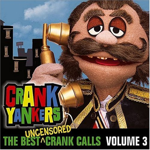 Crank Yankers Vol. 3 Best Uncensored Crank C Explicit Version