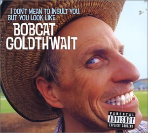 Bob Goldthwait I Don't Mean To Insult You But Explicit Version