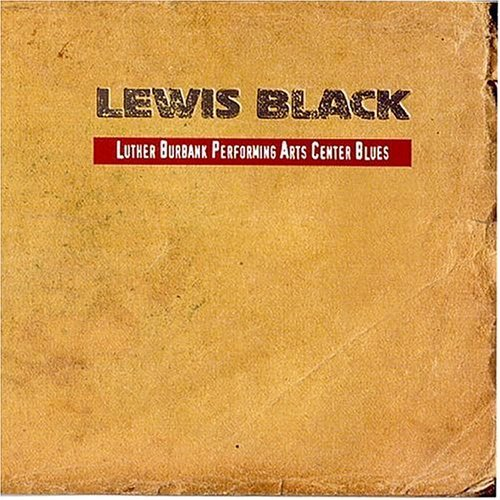 Lewis Black Luther Burbank Performing Arts Explicit Version
