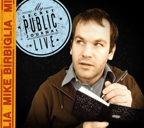 Mike Birbiglia My Secret Public Journal Live