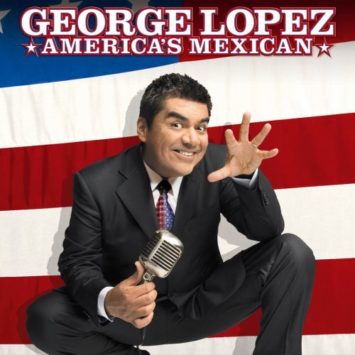 George Lopez America's Mexican Explicit Version