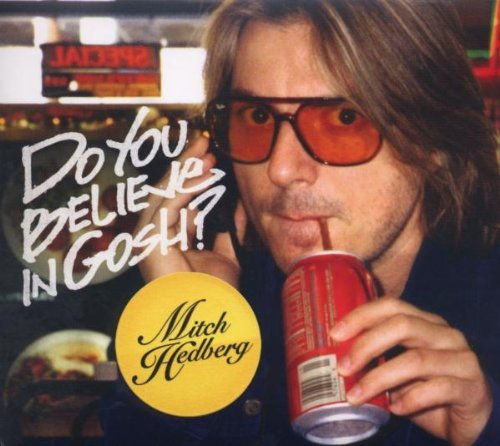 Mitch Hedberg Do You Believe In Gosh? Explicit Version