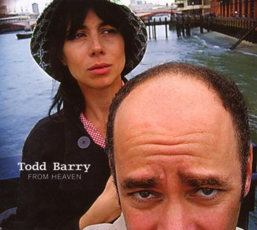 Todd Barry From Heaven Explicit Version