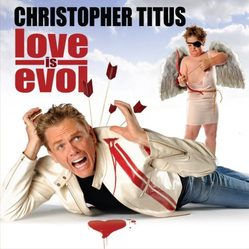 Christopher Titus Love Is Evol