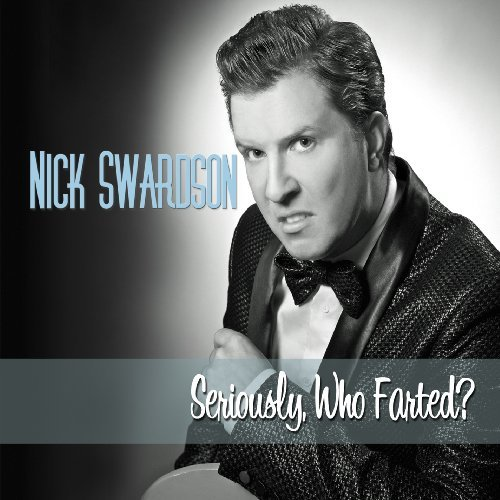 Nick Swardson Seriously Who Farted? Explicit Version