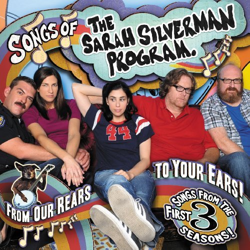 Sarah Silverman Program Songs Of The Sarah Silverman P Explicit Version