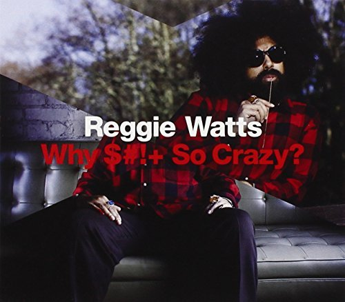 Reggie Watts Why Shit So Crazy? Explicit Version Incl. DVD