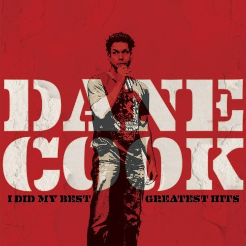 Dane Cook I Did My Best Greatest Hits Explicit Version