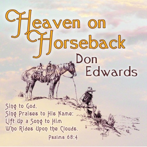 Don Edwards Heaven On Horseback