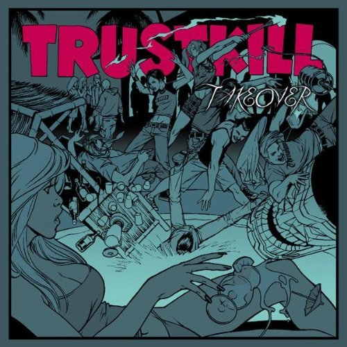 Trustkill Take Over Vol. 1 Trustkill Take Over Throwdown Terror Nora