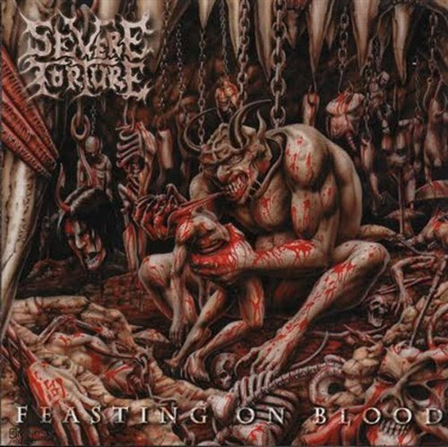 Severe Torture Feasting On Blood Incl. Bonus Tracks
