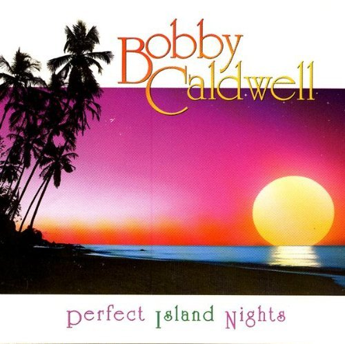 Bobby Caldwell Perfect Island Nights Digipak