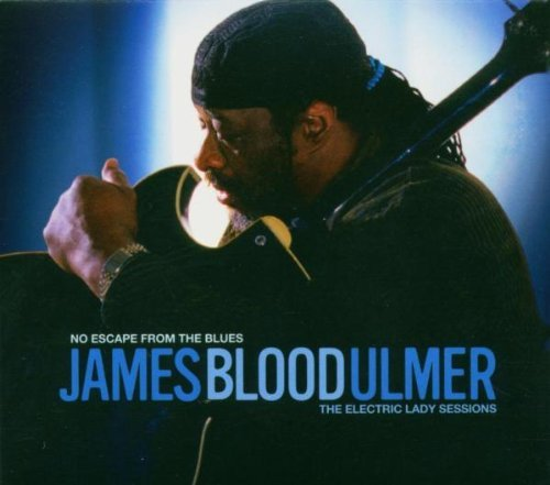 James Blood Ulmer No Escape From The Blues Elec