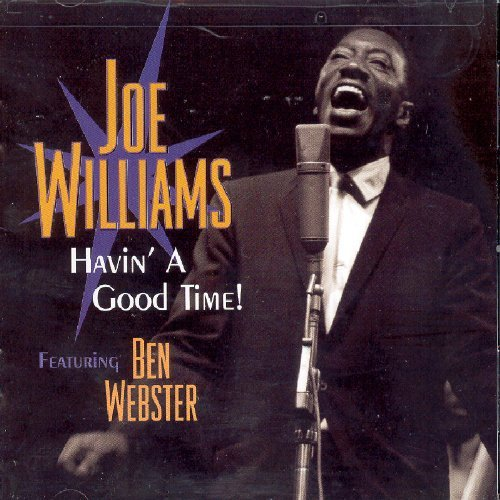 Joe Williams Havin' A Good Time Feat. Ben Webster