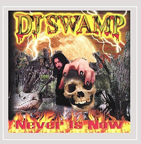 Dj Swamp Never Is Now