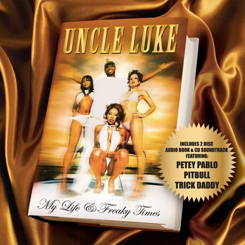 Uncle Luke My Life & Freaky Times Explicit Version 3 CD