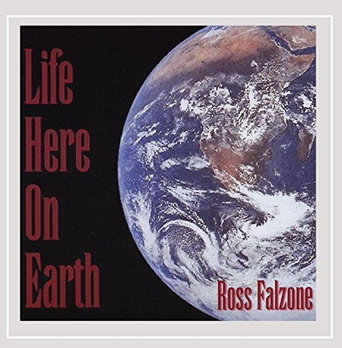 Ross Falzone Life Here On Earth
