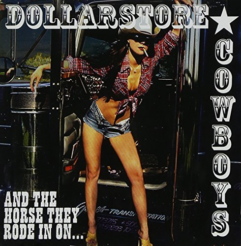 Dollarstore Cowboys And The Horse They Rode In On