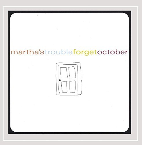 Martha's Trouble Forget October