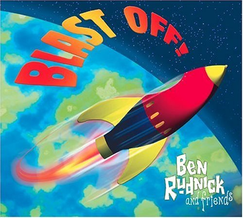 Ben & Friends Rudnick Blast Off!