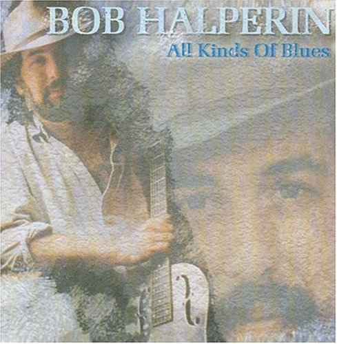 Bob Halperin All Kinds Of Blues