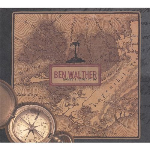 Ben Walther Where I Want To Be